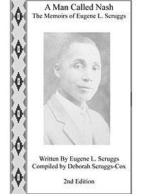 A Man Called Nash: The Memoirs of Eugene L. Scruggs, Second Edition